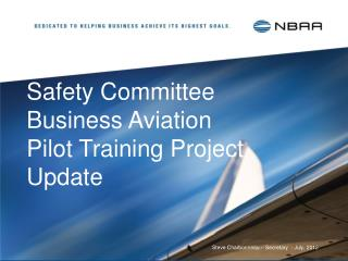 Safety Committee  Business Aviation  Pilot Training Project Update