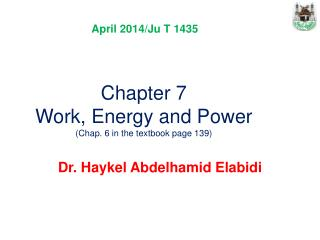 Chapter 7 Work, Energy and Power (Chap. 6 in the textbook page 139)