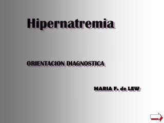 Hipernatremia ORIENTACION DIAGNOSTICA