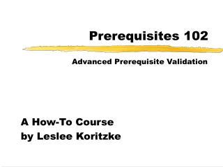 Prerequisites 102