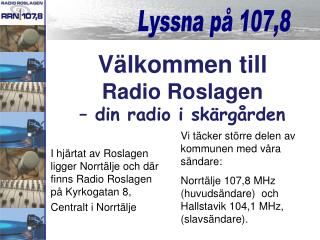 Välkommen till  Radio Roslagen  – din radio i skärgården