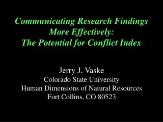 Communicating Research Findings  More Effectively: The Potential for Conflict Index