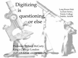 Digitizing  	is 		questioning, 			or else