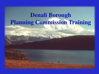 Denali Borough Planning Commission Training