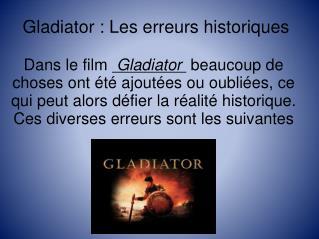 Gladiator : Les erreurs historiques