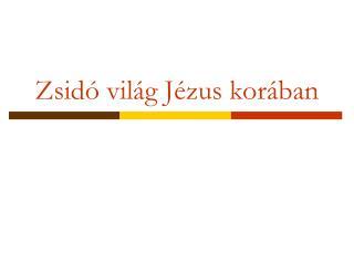Zsidó világ Jézus korában