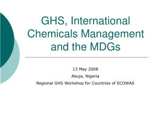 GHS, International Chemicals Management and the MDGs