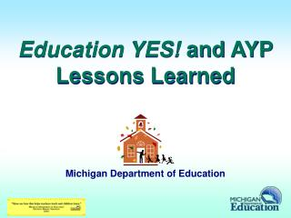 Education YES and AYP  Lessons Learned