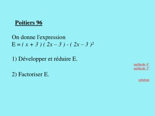 Poitiers 96 On donne l'expression E =  ( x + 3 ) ( 2x – 3 ) - ( 2x – 3 )²