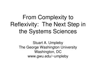 From Complexity to Reflexivity:  The Next Step in the Systems Sciences