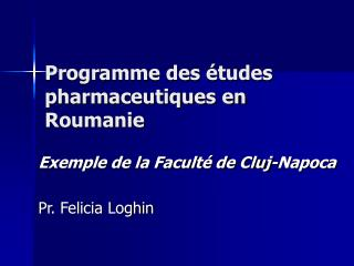 Programme des �tudes pharmaceutiques en Roumanie