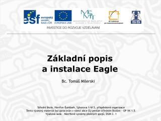 Základní popis  a instalace  Eagle