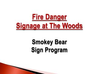 Fire Danger Signage at The Woods Smokey Bear  Sign Program