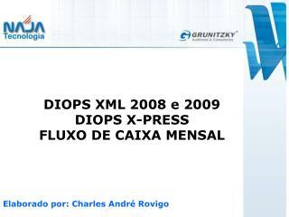 DIOPS XML 2008 e 2009 DIOPS X-PRESS FLUXO DE CAIXA MENSAL