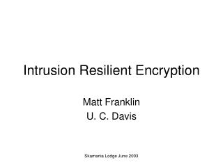 Intrusion Resilient Encryption