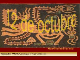 Redescubrir AMERICA, sin negar el Viejo Continente