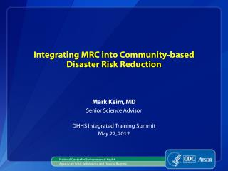 Integrating MRC into Community-based  Disaster Risk Reduction