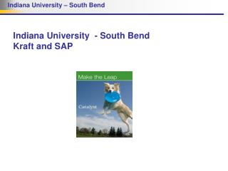 Indiana University  - South Bend Kraft and SAP