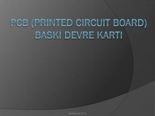 PCB ( Printed circuit  board) BaskI  devre kartI