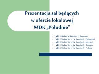 """Prezentacja sal będących  w ofercie lokalowej  MDK """"Południe"""""""
