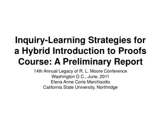 Inquiry-Learning Strategies for a Hybrid Introduction to Proofs Course: A Preliminary Report