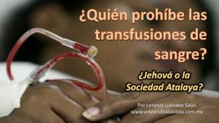 ¿Quién prohíbe las transfusiones de sangre?
