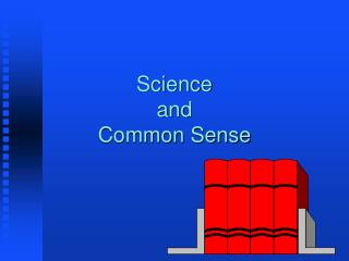 Science and Common Sense