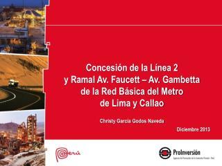 Concesión de la Línea 2  y Ramal Av. Faucett – Av.  Gambetta de la Red Básica del Metro