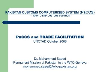 PAKISTAN CUSTOMS COMPUTERISED SYSTEM  (PaCCS) ---  END-TO-END  CUSTOMS SOLUTION