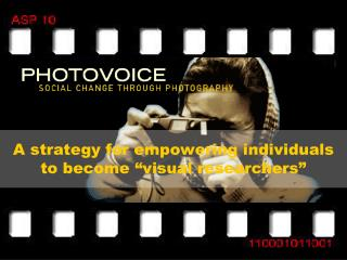 """A strategy for empowering individuals to become """"visual researchers"""""""