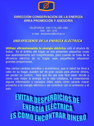 DIRECCIÓN CONSERVACIÓN DE LA ENERGÍA ÁREA PROMOCIÓN Y ASESORÍA TELÉFONOS:  295-1174; 295-1260