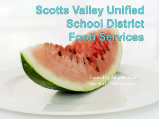 Scotts Valley Unified School District Food Services