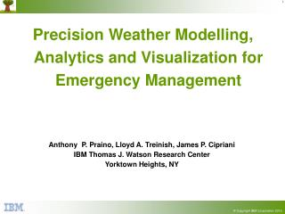 Precision Weather Modelling, Analytics and Visualization for Emergency Management