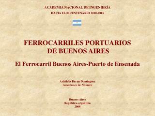 FERROCARRILES PORTUARIOS  DE BUENOS AIRES El Ferrocarril Buenos Aires-Puerto de Ensenada