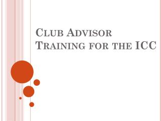 Club Advisor Training for the ICC