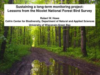 Sustaining a long-term monitoring project: Lessons from the Nicolet National Forest Bird Survey