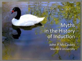 Myths in the History of Induction