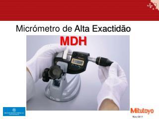 Micr�metro  de  Alta  Exactid�o MDH