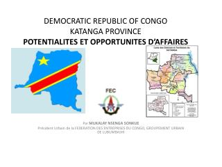 DEMOCRATIC REPUBLIC OF CONGO KATANGA PROVINCE POTENTIALITES ET OPPORTUNITES D'AFFAIRES