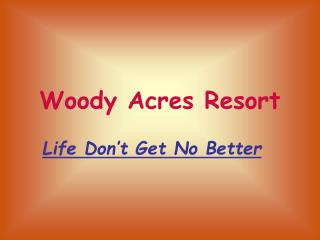 Woody Acres Resort
