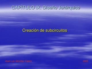 CAPÍTULO IX: Diseño Jerárquico