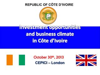 Investment  opportunities  and business climate  in Côte d'Ivoire