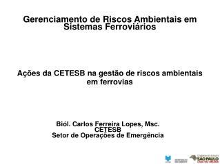 Ações da CETESB na gestão de riscos ambientais em ferrovias