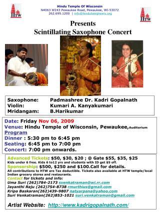 Saxophone: Padmashree Dr. Kadri Gopalnath Violin: Kumari A. Kanyakumari Mridangam: B.Harikumar