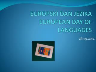 EUROPSKI DAN JEZIKA EUROPEAN DAY OF LANGUAGES
