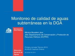 Monitoreo de calidad de aguas subterráneas en la DGA