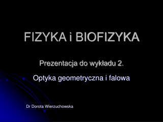 FIZYKA i BIOFIZYKA Prezentacja do wykładu 2.