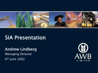 SIA Presentation Andrew Lindberg Managing Director  6 th  June 2002
