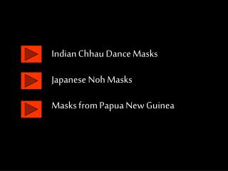 Indian Chhau Dance Masks Japanese Noh Masks Masks from Papua New Guinea