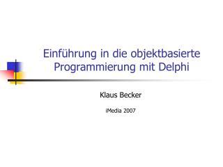 Einführung in die objektbasierte Programmierung mit Delphi